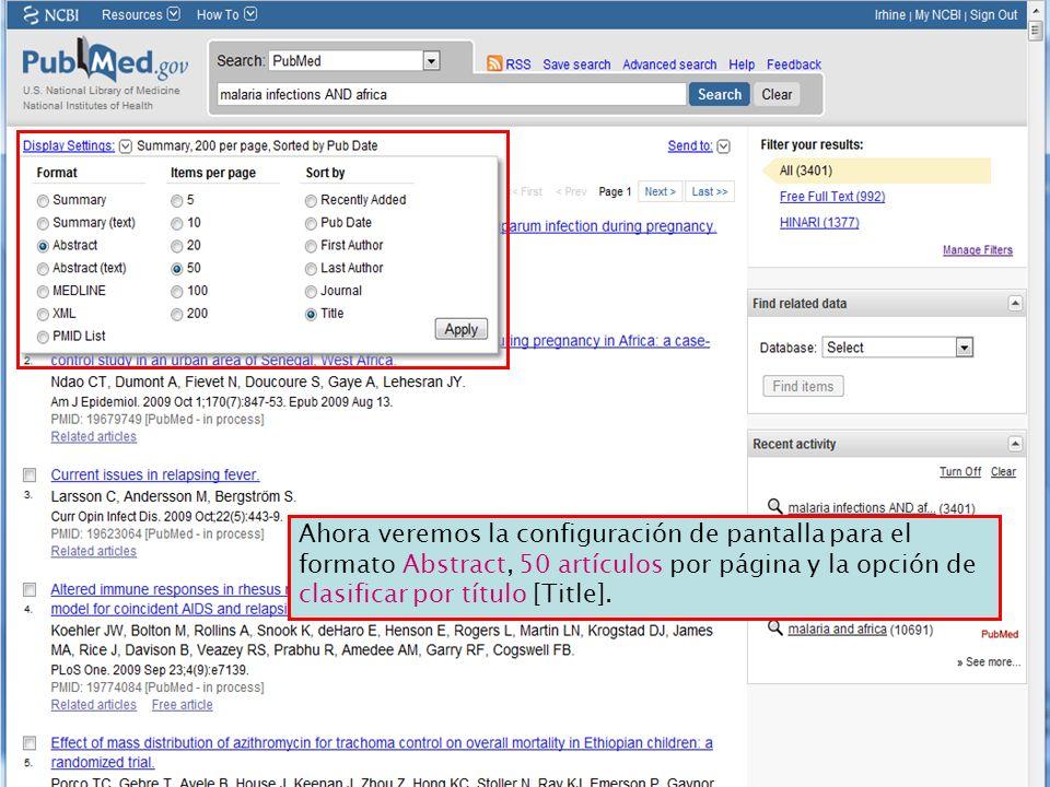 Ahora veremos la configuración de pantalla para el formato Abstract, 50 artículos por página y la opción de clasificar por título [Title].